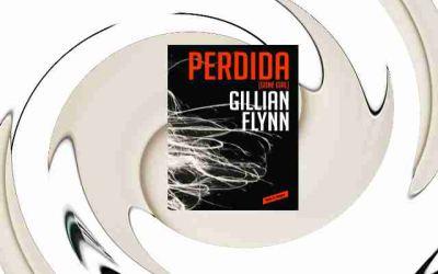 El thriller psicológico perfecto: Perdida, de Gillian Flynn