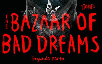 Suspense,thriller y terror : Bazar de Malos Sueños, Stephen King (2/2)