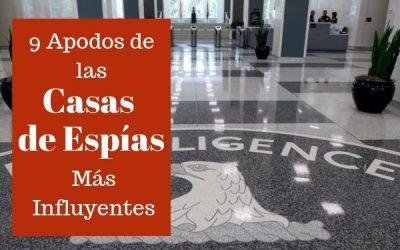 9 APODOS DE LAS CASAS DE ESPÍAS MÁS INFLUYENTES DEL MUNDO